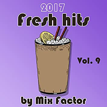 Fresh Hits - 2017 - Vol. 9
