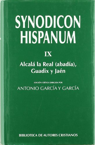 Synodicon Hispanum. IX: Alcalá la Real (Abadía), Guadix y Jaén: 9 (FUERA DE COLECCIÓN)