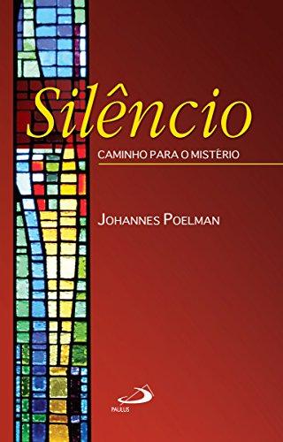 Silêncio: Caminho para o Mistério (Aprendendo a orar)