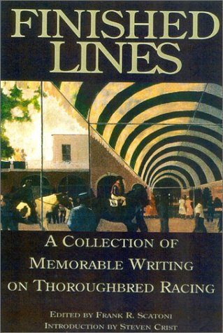 Image OfFinished Lines: A Collection Of Memorable Writings On Throughbred Racing
