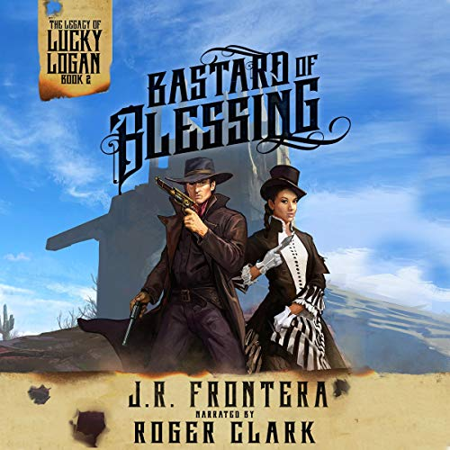 Bastard of Blessing: A Western Steampunk Adventure cover art