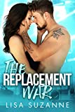 The Replacement War: An Enemies-to-Lovers Standalone Rom Com