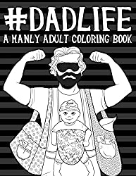 Dad Life a manly man adult coloring book