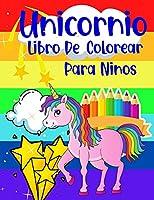Unicornio Libro De Colorear Para Ninos: Años 4-8 Unicornios Divertidos Ilustraciones Mágicas Actividad Perfecta Para Las Niñas