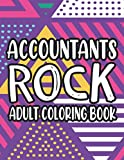 color accounting - Accountants Rock Adult Coloring Book: Coloring Pages With Funny Accounting Quotes And Slogans, Anti-Stress Designs To Color