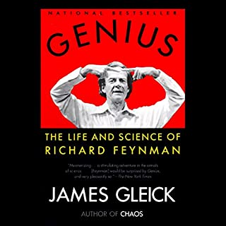 Genius     The Life and Science of Richard Feynman              By:                                                                                                                                 James Gleick                               Narrated by:                                                                                                                                 Dick Estell                      Length: 20 hrs and 5 mins     479 ratings     Overall 4.4