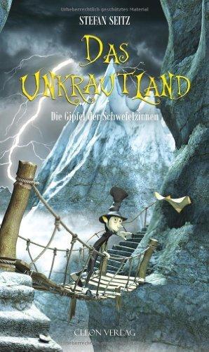 Das Unkrautland - Teil 3: Die Gipfel der Schwefelzinnen by Stefan Seitz(1. November 2011)