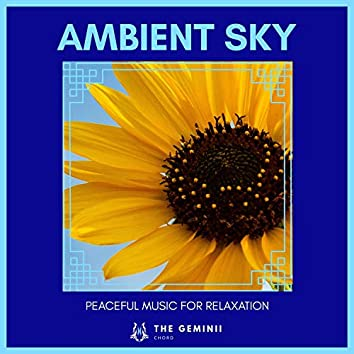 Ambient Sky - Peaceful Music For Relaxation