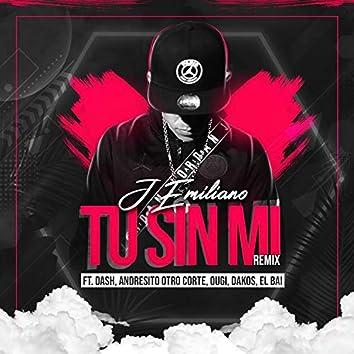 Tu Sin Mi (feat. Dash, Andresito Otro Corte, Ougi, Dakos & el Bai)