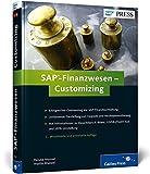SAP-Finanzwesen – Customizing: SAP FI erfolgreich anpassen und konfigurieren