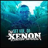Set DJ Xenon: O Sacode Nervoso, Vol.1 [Explicit]
