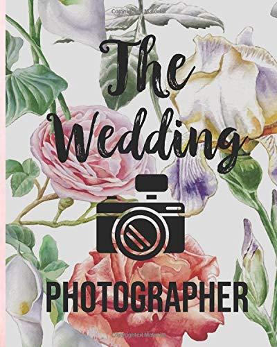The Wedding Photographer: Wedding Planner Organizer and Organization Checklist For Event Planning