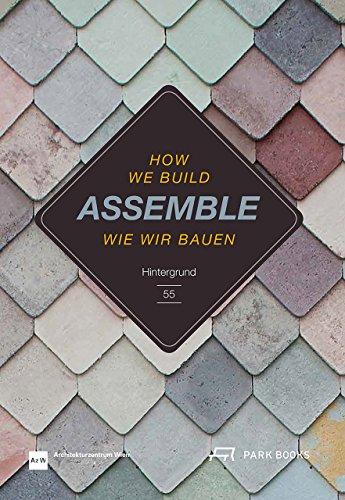 Assemble: Wie wir bauen. Hintergrund 55: How We Build. Hintergrund 55