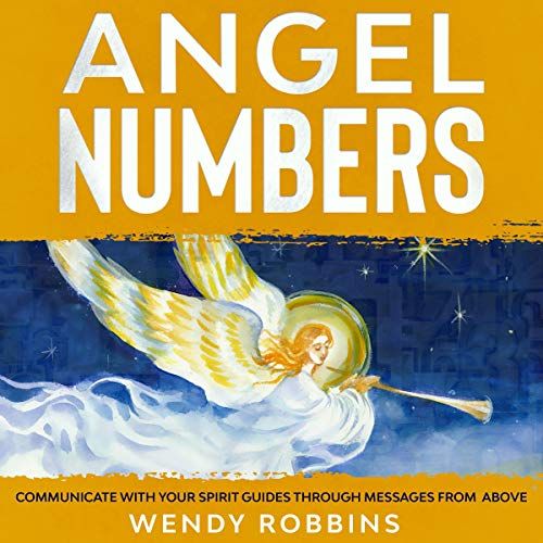 Angel Numbers Audiobook By Wendy Robbins cover art