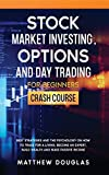 Real Estate Investing Books! - Stock Market Investing, Options and Day Trading for Beginners: Best Strategies and the Psychology on How to Trade for a Living, Become an Expert, Build Wealth and Make Passive Income
