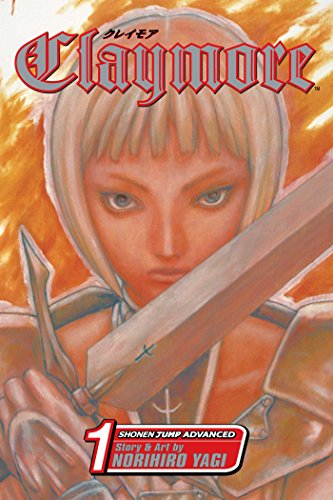 Claymore Volume 1: Silver-eyed Slayer