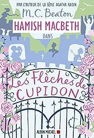Hamish Macbeth, tome 8 : Les flèches de Cupidon par M.C. Beaton