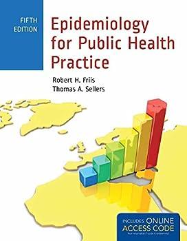 Epidemiology for Public Health Practice  Includes Access to 5 Bonus eChapters  Friis Epidemiology for Public Health Practice