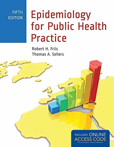 Compare Textbook Prices for Epidemiology for Public Health Practice: Includes Access to 5 Bonus eChapters Friis, Epidemiology for Public Health Practice 5 Edition ISBN 9781449665494 by Friis, Robert H.,Sellers, Thomas