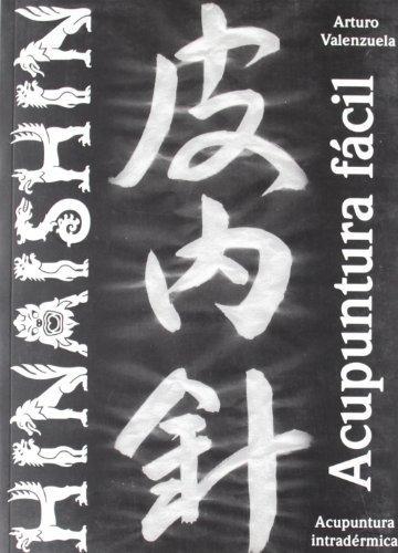 Hinaishin, acupuntura fácil : agujas intradérmicas by Arturo Valenzuela Serrano(2009-03-01)