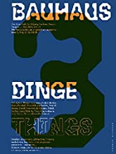 Bauhaus N° 3: Things: The Magazine of the Bauhaus Dessau Foundation (Bauhaus Magazine)