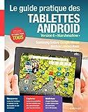 Le guide pratique des tablettes Android - Version 6