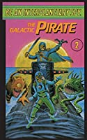 Be An Interplanetary Spy: The Galactic Pirate