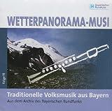 Wetterpanorama-Musi-Folge11:Trad.Volksmusik Bayern - Various