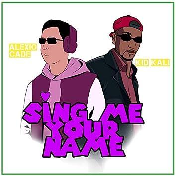 Sing Me Your Name (feat. Kid Kali)