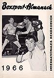 Boxsport-Almanach - 1966 - Internationales Rekordbuch