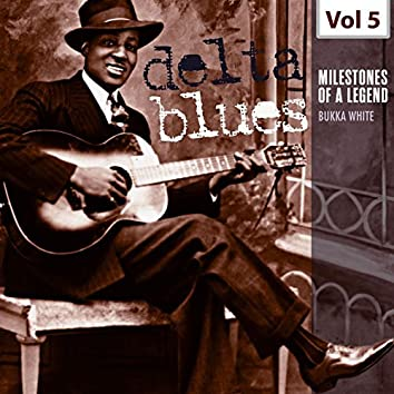 Milestones of a Legend - Delta Blues, Vol. 5