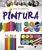 La Pintura (Atlas Ilustrado)