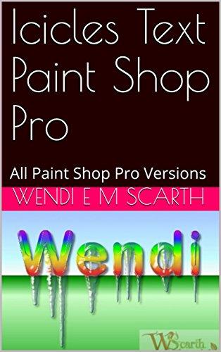 Icicles Text Paint Shop Pro: All Paint Shop Pro Versions (Paint Shop Pro Made easy Book 348) (English Edition)