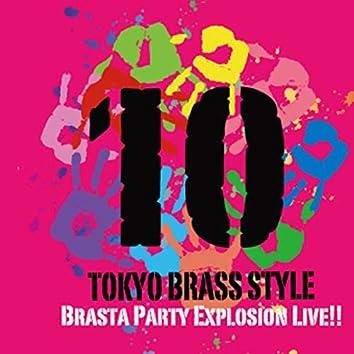 Brasta Party Explosion !!