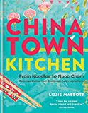 Image of Chinatown Kitchen: From Noodles to Nuoc Cham. Delicious Dishes from Southeast Asian Ingredients.