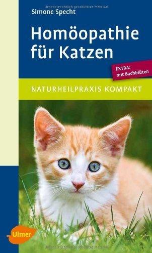 Homöopathie für Katzen: Extra: mit Bachblüten by Simone Specht(30. Januar 2012)
