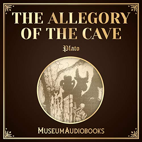 The Allegory of the Cave                   By:                                                                                                                                 Plato                               Narrated by:                                                                                                                                 Adriel Brandt                      Length: 2 hrs and 7 mins     1 rating     Overall 5.0