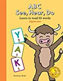ABC See, Hear, Do: Learn to Read 55 Words Uppercase: Alphabet, Letter Sounds, and Phonics Made Easy for Beginning Readers Ages 3-5, Ages 5-7, Preschool, Kindergarten, 1st Grade