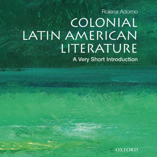Colonial Latin American Literature: A Very Short Introduction  audiobook cover art