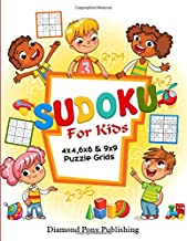 Sudoku For Kids: 150+ Easy Sudoku Puzzles to Develop Problem-Solving Skill and Critical Thinking, from Beginner Level to Advanced Level- 4x4, 6x6 & 9x9 Puzzle Grids