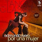 Tango Classics 327: Por una Mujer