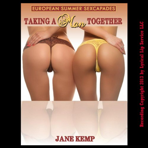Taking a Man Together: An MFF First Threesome Erotica Story audiobook cover art