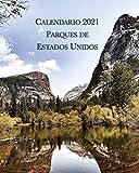 Calendario 2021 Parques de Estados Unidos: Lunes-Domingo con Fotos de Paisajes de EE.UU. (Spanish Edition)