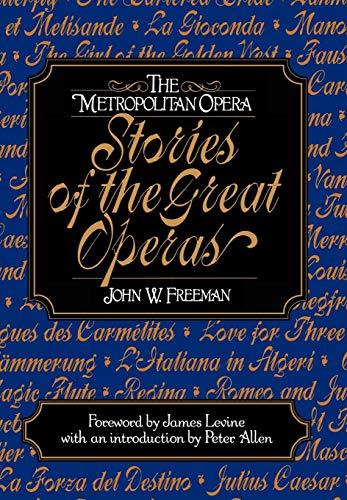 The Metropolitan Opera: Stories of the Great Operas (Vol. 1) (v. 1)