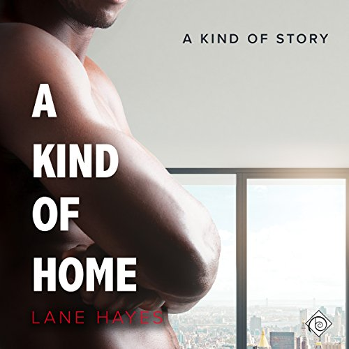 A Kind of Home Audiobook By Lane Hayes cover art