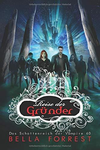 Das Schattenreich der Vampire 60: Reise der Gründer