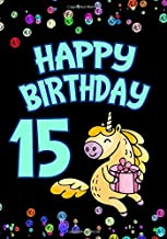 Happy Birthday 15: Keepsake Journal Notebook For Best Wishes, Messages & Doodling