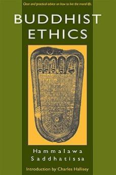 Buddhist Ethics by [Hammalawa Saddhatissa, Charles Hallisey]