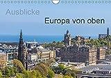 Ausblicke - Europa von oben (Wandkalender 2019 DIN A4 quer): Ansichten aus der Vogelperspektive (Monatskalender, 14 Seiten ) (CALVENDO Orte) - ReDi Fotografie