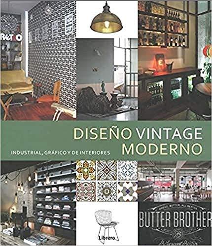 DISEÑO VINTAGE MODERNO: Industrial, grafico y de interiores